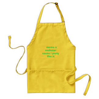 meme a rockstar cause i party like it adult apron