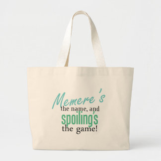 Memere s the Name and Spoiling s the Ga Bag