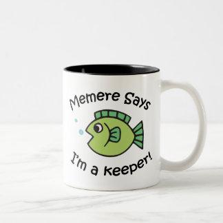 Memere Says I'm a Keeper Mugs