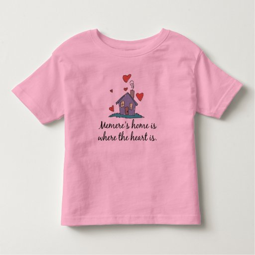 Memere's Home is Where the Heart is T Shirts