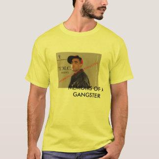 MEMOIRS,, MEMOIRS OF A GANGSTER   ... - Customized T-Shirt