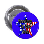 Memorial Day Tribute Freedom Is Not Free Pinback Buttons