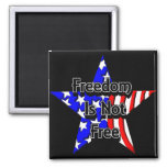 Memorial Day Tribute Freedom Is Not Free Magnet