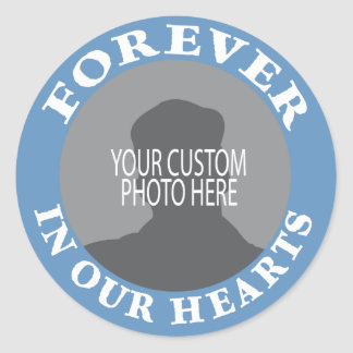 Memorial Forever in our Hearts custom photo Classic Round Sticker