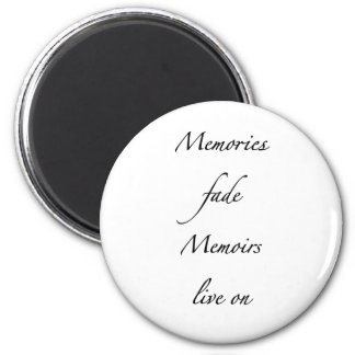 Memories fade - Black 2 Inch Round Magnet