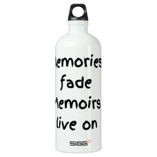 Memories fade Memoirs live on - Black print Aluminum Water Bottle