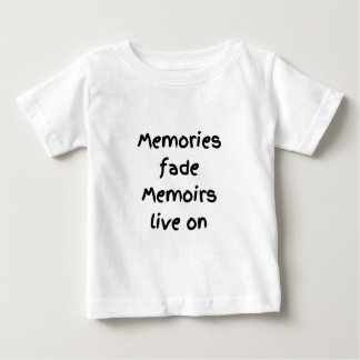 Memories fade Memoirs live on - Black print Baby T-Shirt
