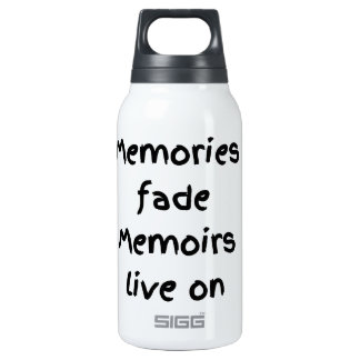 Memories fade Memoirs live on - Black print Insulated Water Bottle