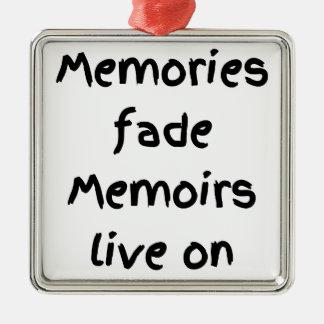 Memories fade Memoirs live on - Black print Metal Ornament