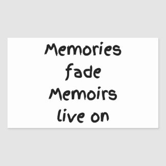 Memories fade Memoirs live on - Black print Rectangular Sticker
