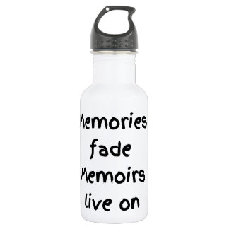 Memories fade Memoirs live on - Black print Stainless Steel Water Bottle