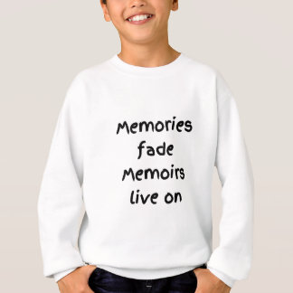 Memories fade Memoirs live on - Black print Sweatshirt