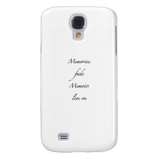 Memories fade - Memoirs live on Samsung S4 Case