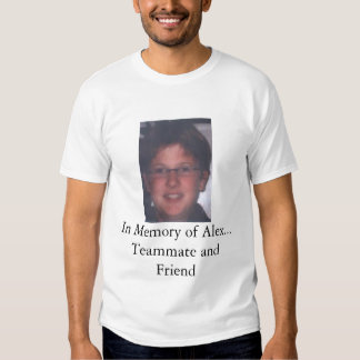 Memories of Alex Shirt