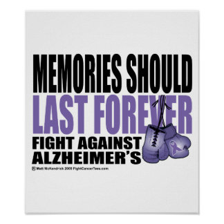 Memories Should Last Forever Posters