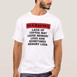 Memory Loss Funny Coffee T-Shirt