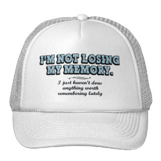 Memory Loss... Trucker Hat