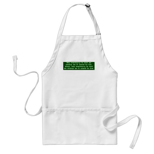 Memory Not Sharp Adult Apron