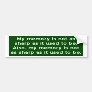 Memory Not Sharp Car Bumper Sticker