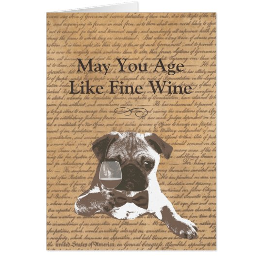 Men Age Like Fine Wine Pug Happy Birthday Card