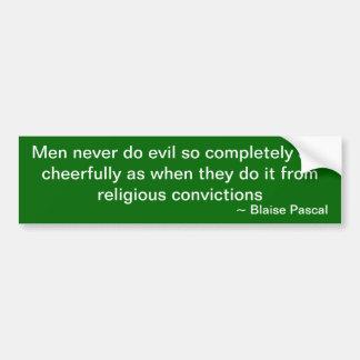 """Men and evil"" Blaise Pascal bumper sticker Car Bumper Sticker"