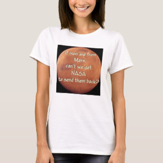 Men are from Mars... T-Shirt