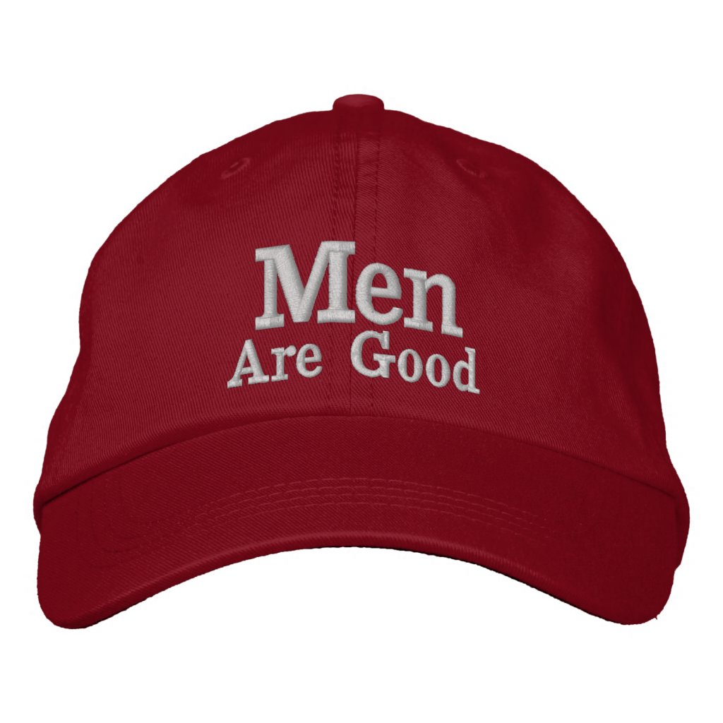 Men Are Good Hat