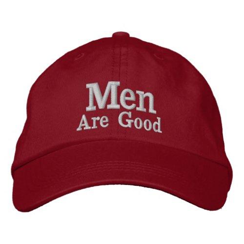 Men Are Good Hat