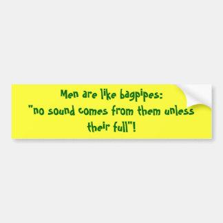 Men are like bagpipes Bumper Sticker