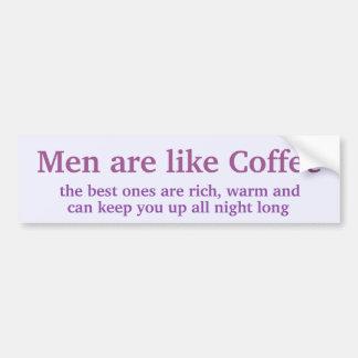 Men are like Coffee Bumper Sticker