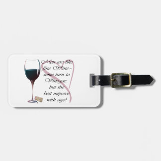 Men are like fine Wine Gifts Tags For Luggage