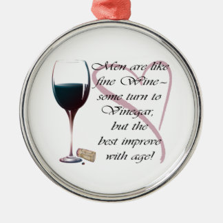 Men are like fine Wine Gifts Metal Ornament