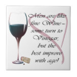 """Men are like fine Wine Gifts Tile<br><div class=""""desc"""">- some turn to vinegar,  but the best improve with age! modern digital art design for someone special</div>"""