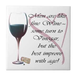 Men are like fine Wine Gifts Tile