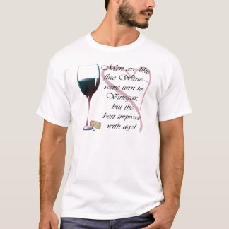 Men are like fine Wine humorous gifts T-Shirt