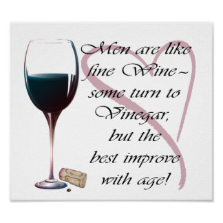 Men are like fine Wine humorous Poster