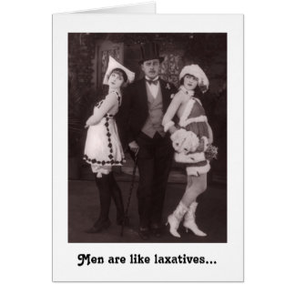 Men Are Like Laxatives Greeting Card