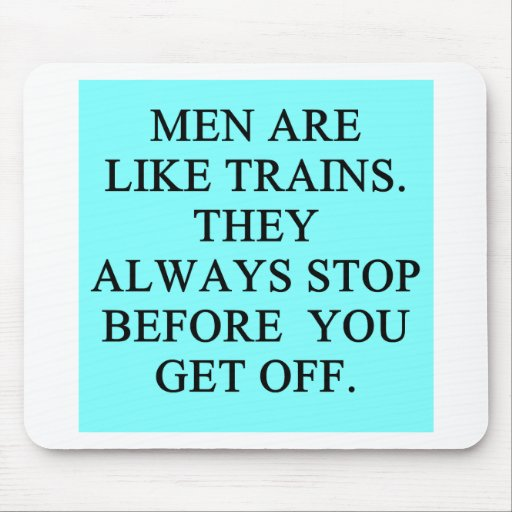 men are like trains mouse pad