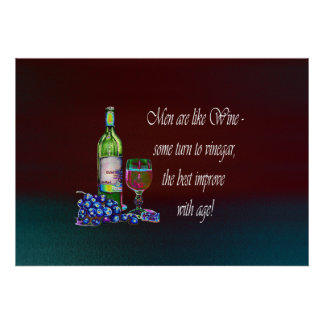 Men are like Wine, Art Poster