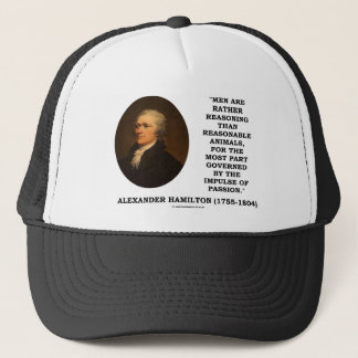 Men Are Rather Reasoning Than Reasonable Animals Trucker Hat