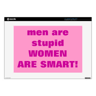 MEN ARE STUPID WOMEN ARE SMART! LAPTOP SKINS
