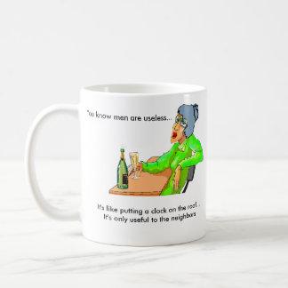 Men are useless... coffee mug