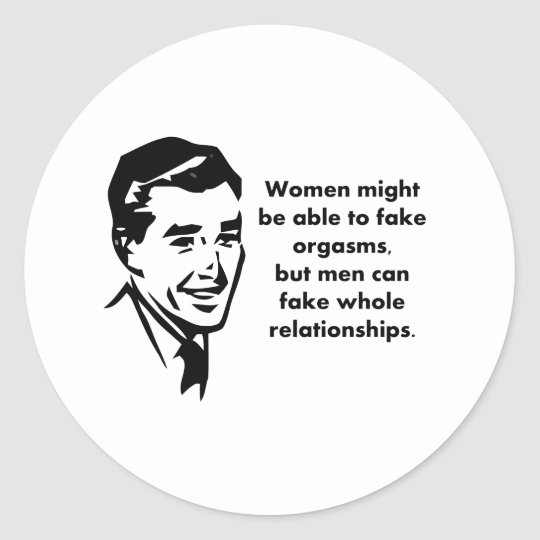men can fake whole relationships classic round sticker
