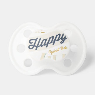 Men Cannot Be Made Happy Against Their Will Baby Pacifier