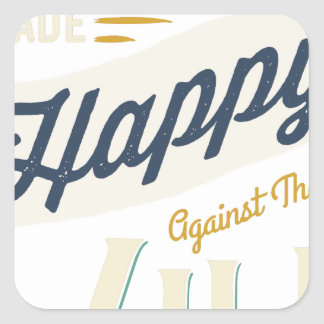 Men Cannot Be Made Happy Against Their Will Square Sticker