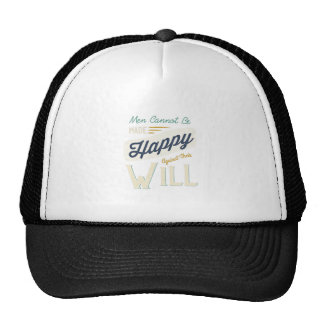 Men Cannot Be Made Happy Against Their Will Trucker Hat