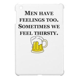 Men Have Feelings Thirsty iPad Mini Case