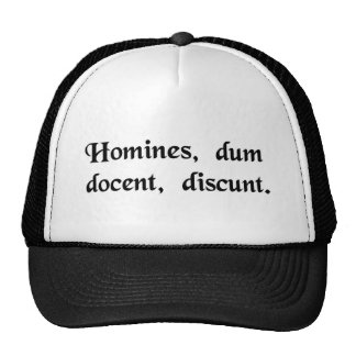 Men learn while they teach. trucker hat