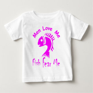 MEN LOVE ME - FISH FEAR ME BABY T-Shirt