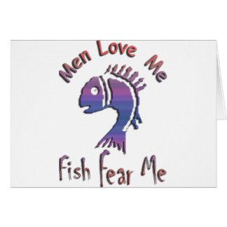 MEN LOVE ME - FISH FEAR ME CARD